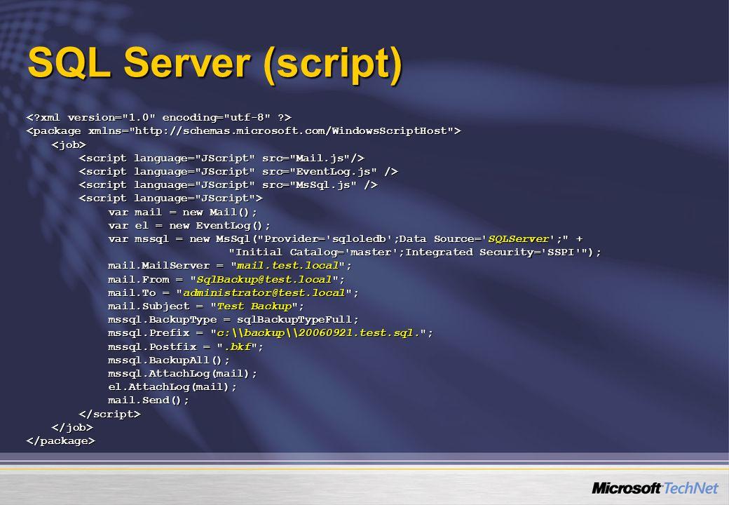 SQL Server (script) <job> var mail = new Mail(); var mail = new Mail(); var el = new EventLog(); var el = new EventLog(); var mssql = new MsSql(