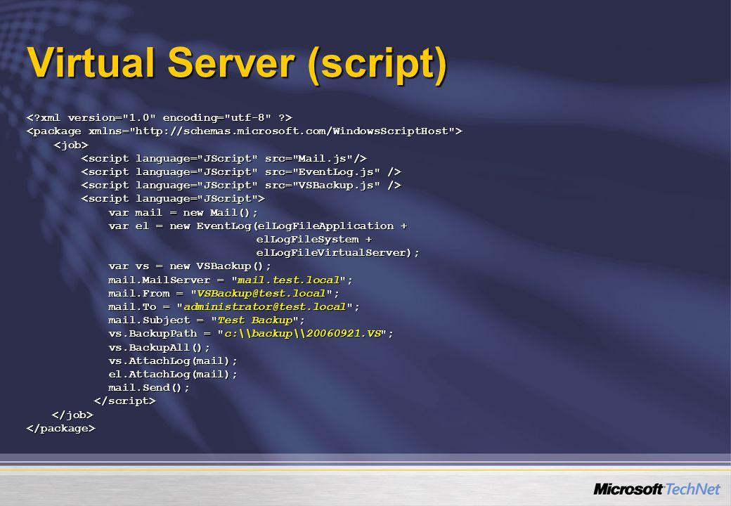 Virtual Server (script) var mail = new Mail(); var mail = new Mail(); var el = new EventLog(elLogFileApplication + var el = new EventLog(elLogFileAppl
