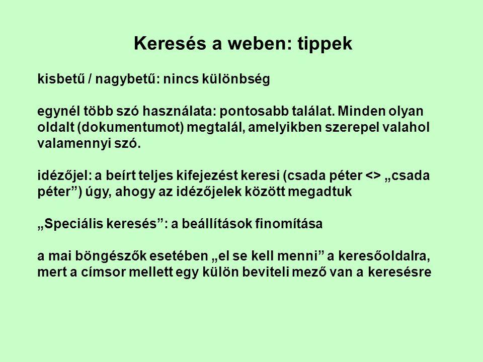 És még… Könyvtárak (példa): startlap.hu lap.hu oldalak K Könyvtár Elektronikus könyvtárak Magyar Elektronikus Könyvtár Sikerlista Egri csillagok Word formátum