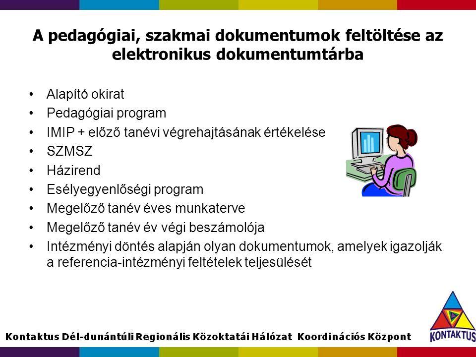 A pedagógiai, szakmai dokumentumok feltöltése az elektronikus dokumentumtárba •Alapító okirat •Pedagógiai program •IMIP + előző tanévi végrehajtásának