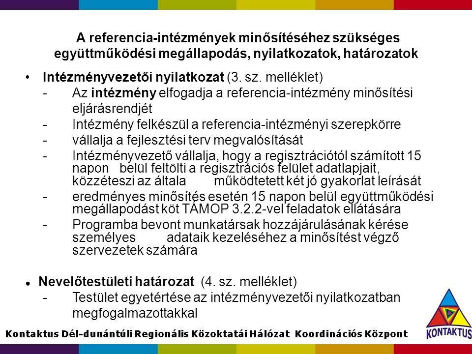 A referencia-intézmények minősítéséhez szükséges együttműködési megállapodás, nyilatkozatok, határozatok •Intézményvezetői nyilatkozat (3. sz. mellékl