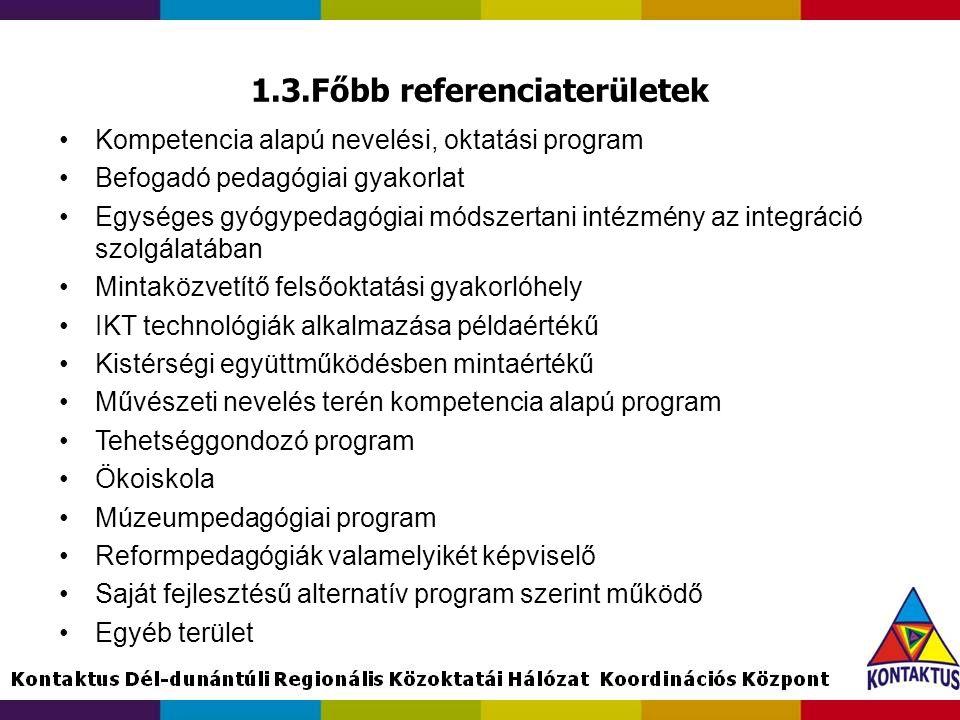1.3.Főbb referenciaterületek •Kompetencia alapú nevelési, oktatási program •Befogadó pedagógiai gyakorlat •Egységes gyógypedagógiai módszertani intézm