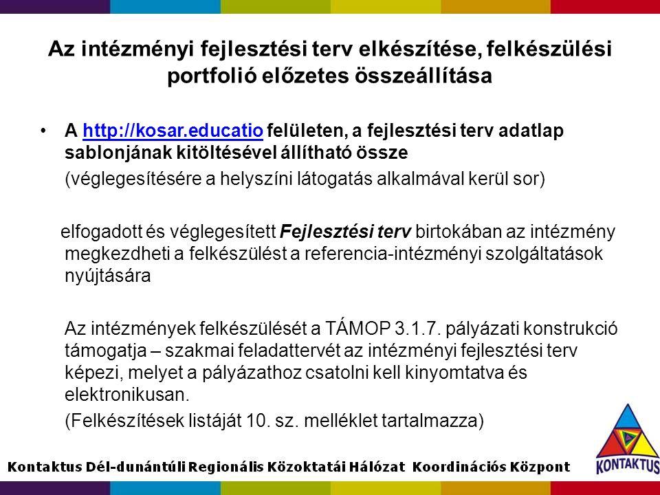 Az intézményi fejlesztési terv elkészítése, felkészülési portfolió előzetes összeállítása •A http://kosar.educatio felületen, a fejlesztési terv adatl