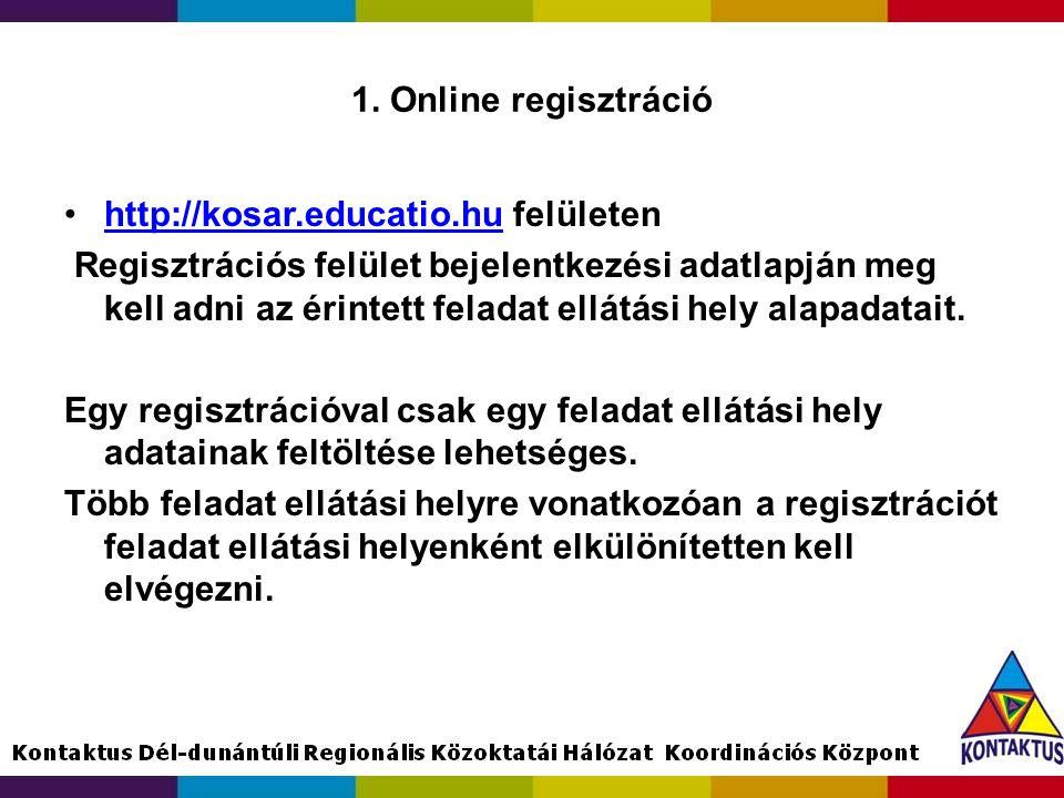 1. Online regisztráció •http://kosar.educatio.hu felületenhttp://kosar.educatio.hu Regisztrációs felület bejelentkezési adatlapján meg kell adni az ér