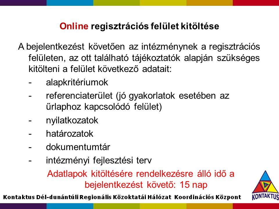 Online regisztrációs felület kitöltése A bejelentkezést követően az intézménynek a regisztrációs felületen, az ott található tájékoztatók alapján szük