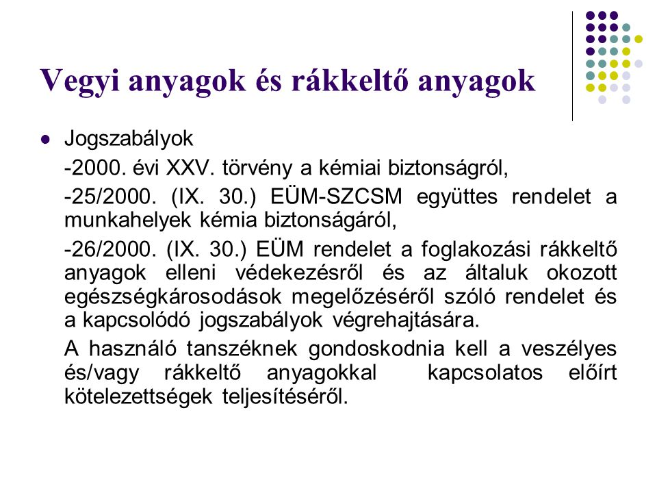 Vegyi anyagok és rákkeltő anyagok  Jogszabályok -2000.