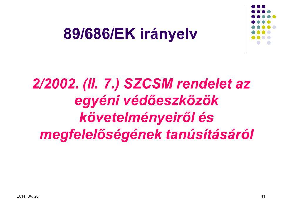 2014.06. 26.41 89/686/EK irányelv 2/2002. (II.