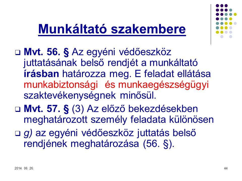 2014.06. 26.44 Munkáltató szakembere  Mvt. 56.