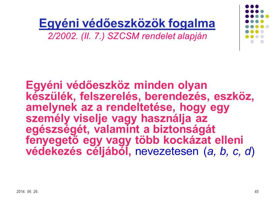 2014.06. 26.45 Egyéni védőeszközök fogalma 2/2002.