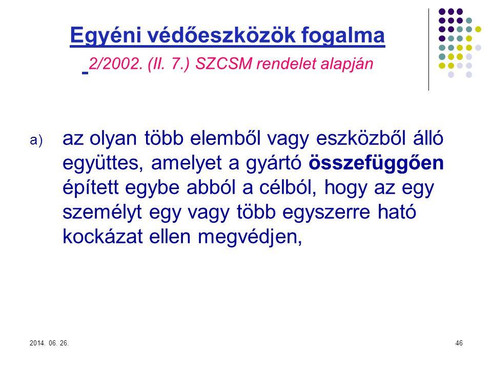 2014.06. 26.46 Egyéni védőeszközök fogalma 2/2002.
