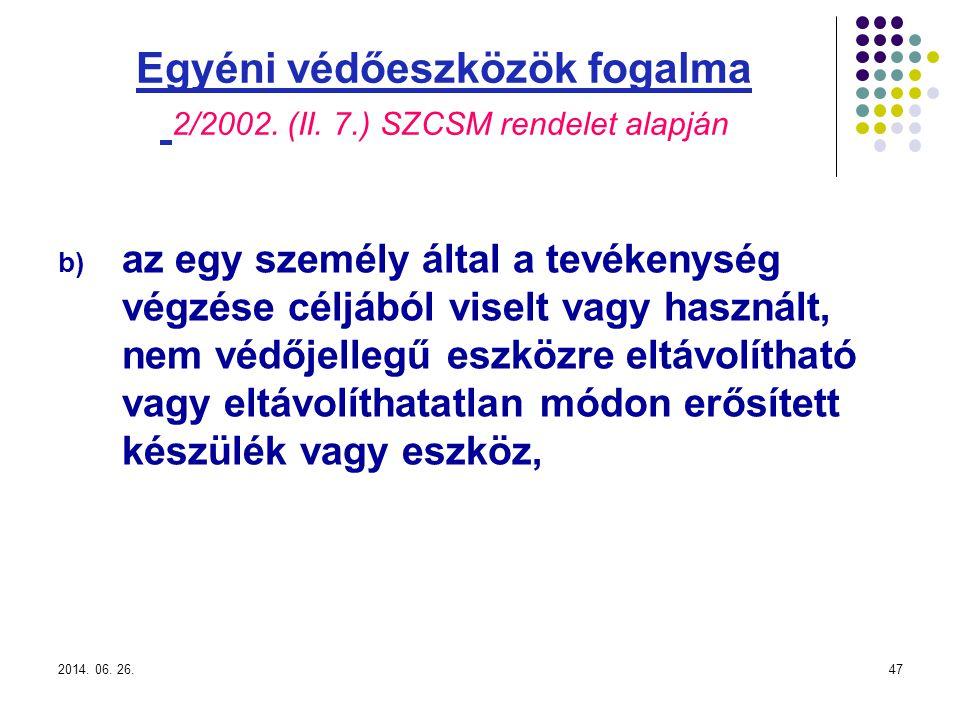 2014.06. 26.47 Egyéni védőeszközök fogalma 2/2002.