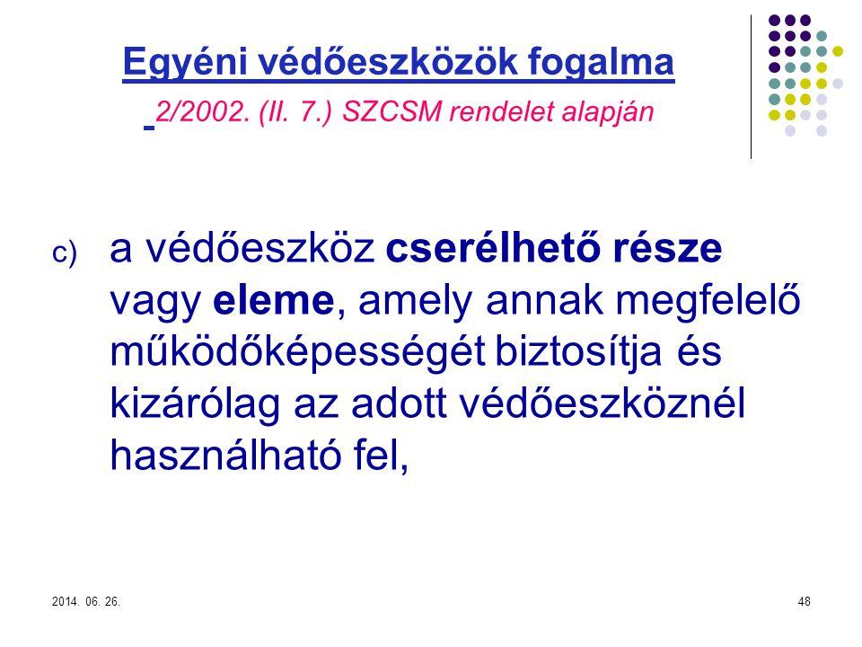 2014.06. 26.48 Egyéni védőeszközök fogalma 2/2002.