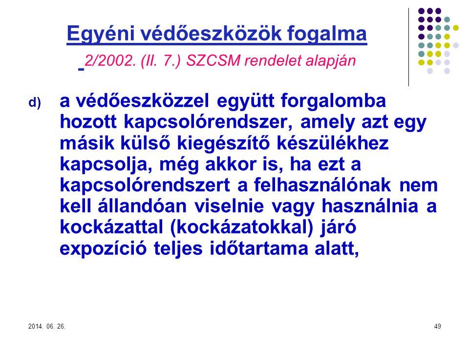 2014.06. 26.49 Egyéni védőeszközök fogalma 2/2002.