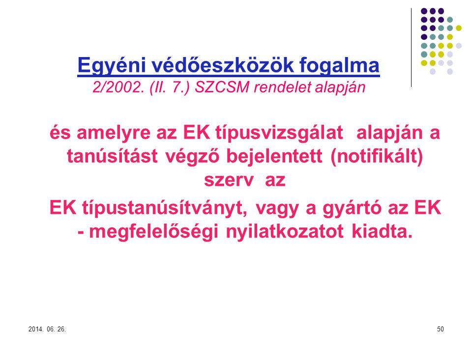 2014.06. 26.50 Egyéni védőeszközök fogalma 2/2002.
