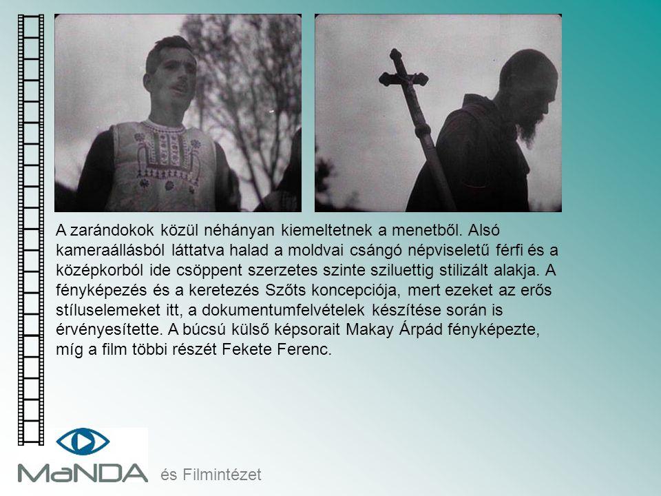 és Filmintézet A zarándokok közül néhányan kiemeltetnek a menetből. Alsó kameraállásból láttatva halad a moldvai csángó népviseletű férfi és a középko