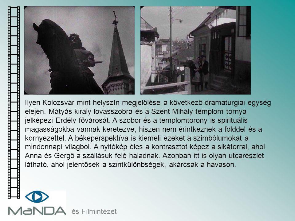 és Filmintézet Ilyen Kolozsvár mint helyszín megjelölése a következő dramaturgiai egység elején. Mátyás király lovasszobra és a Szent Mihály-templom t