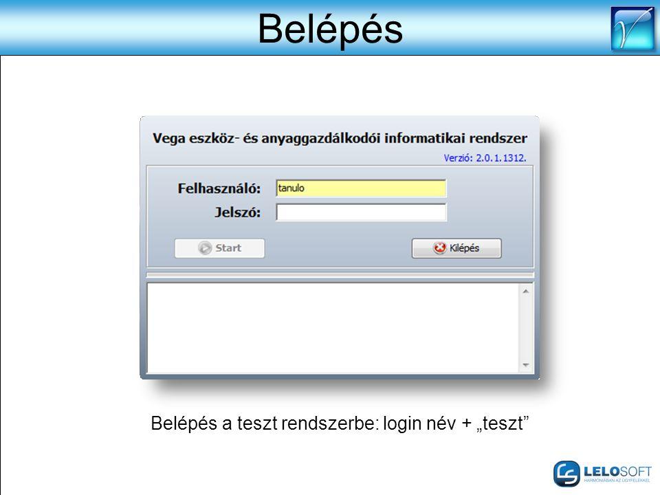 """Belépés Belépés a teszt rendszerbe: login név + """"teszt"""""""
