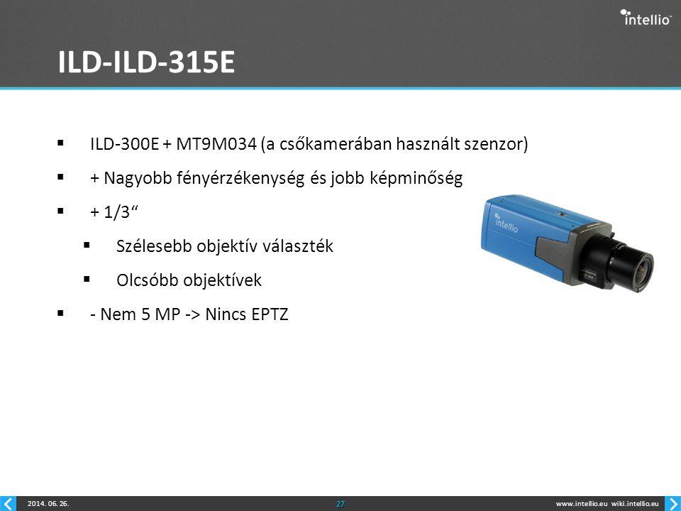 www.intellio.euwiki.intellio.eu2014. 06. 26.27 ILD-ILD-315E  ILD-300E + MT9M034 (a csőkamerában használt szenzor)  + Nagyobb fényérzékenység és jobb