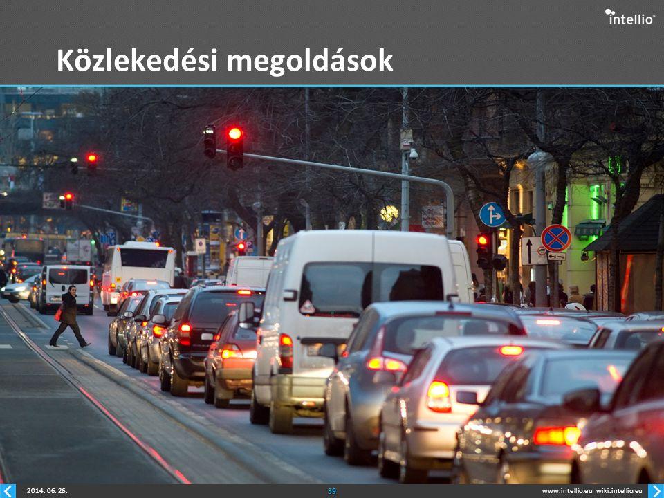 www.intellio.euwiki.intellio.eu2014. 06. 26.39 Közlekedési megoldások