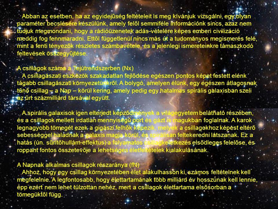 Az intelligens lények kifejlődésének valószínűsége (fj) A biológiai kutatások a XX.