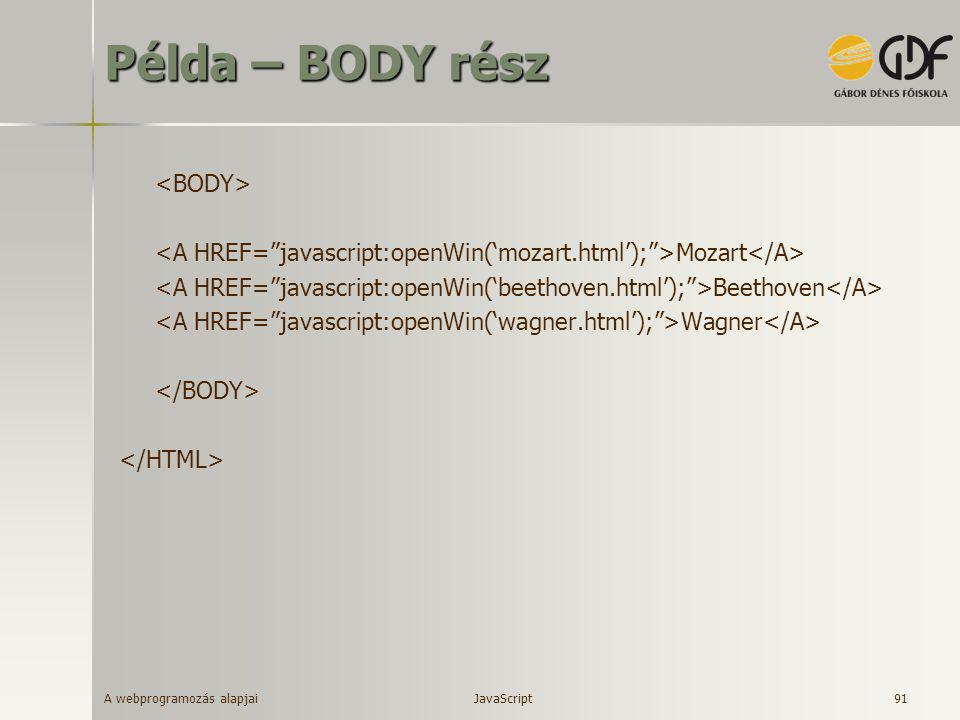 A webprogramozás alapjai 91 Példa – BODY rész Mozart Beethoven Wagner JavaScript