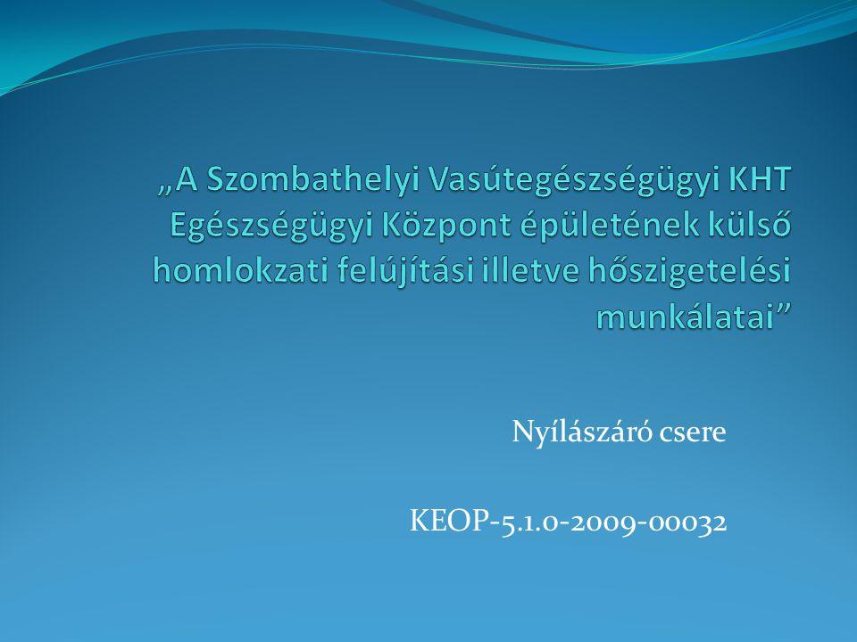Nyílászáró csere KEOP-5.1.0-2009-00032