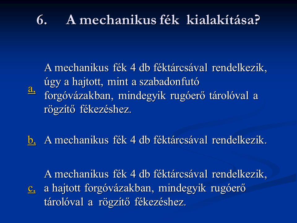 6.A mechanikus fék kialakítása.