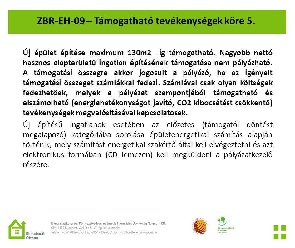 ZBR-EH-09 – Támogatható tevékenységek köre 5.Új épület építése maximum 130m2 –ig támogatható.