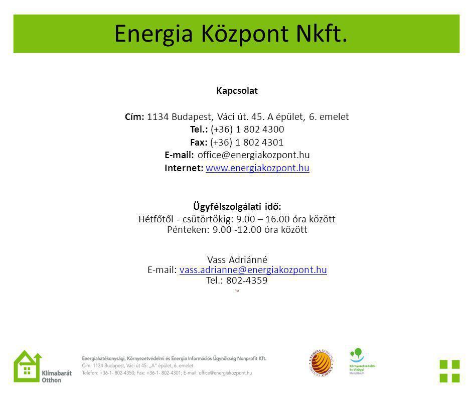Energia Központ Nkft.Kapcsolat Cím: 1134 Budapest, Váci út.