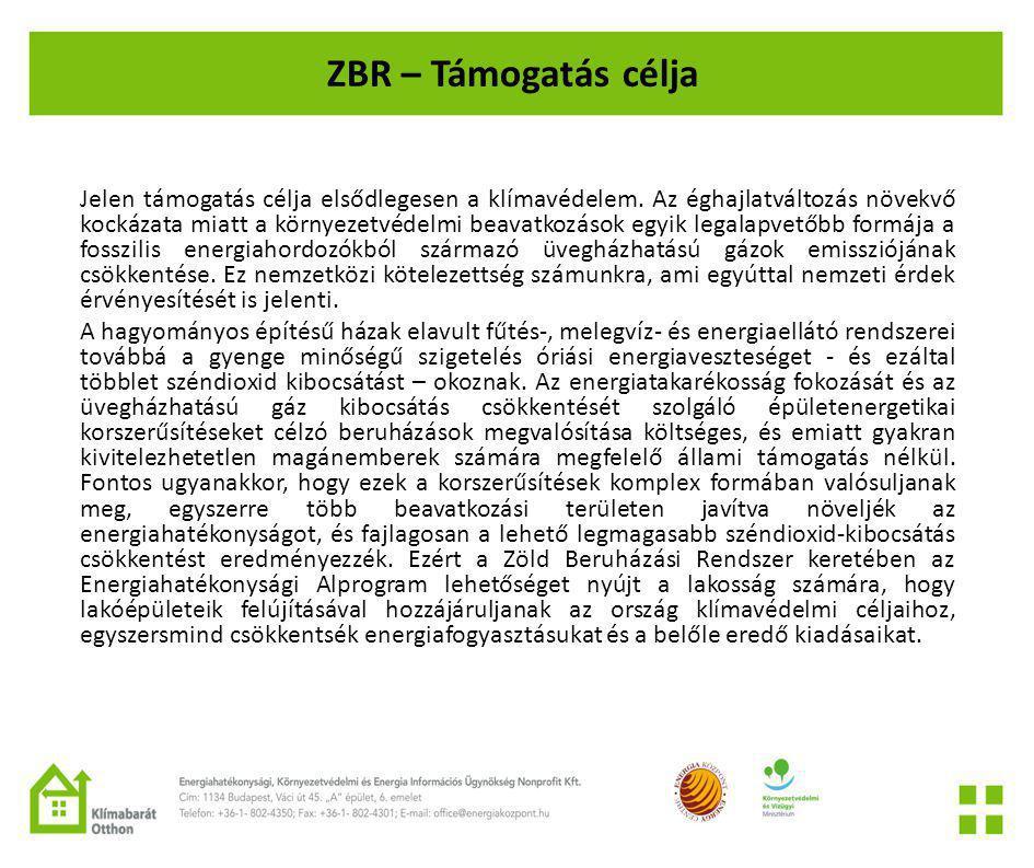 ZBR – Támogatás célja Jelen támogatás célja elsődlegesen a klímavédelem.