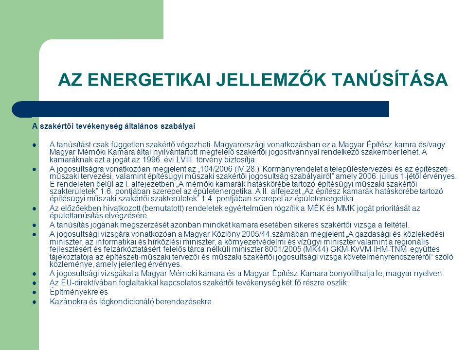 AZ ENERGETIKAI JELLEMZŐK TANÚSÍTÁSA A szakértői tevékenység általános szabályai  A tanúsítást csak független szakértő végezheti. Magyarországi vonatk
