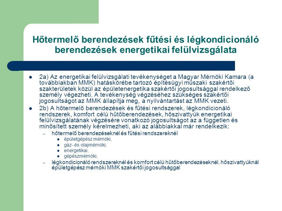 Hőtermelő berendezések fűtési és légkondicionáló berendezések energetikai felülvizsgálata  2a) Az energetikai felülvizsgálati tevékenységet a Magyar