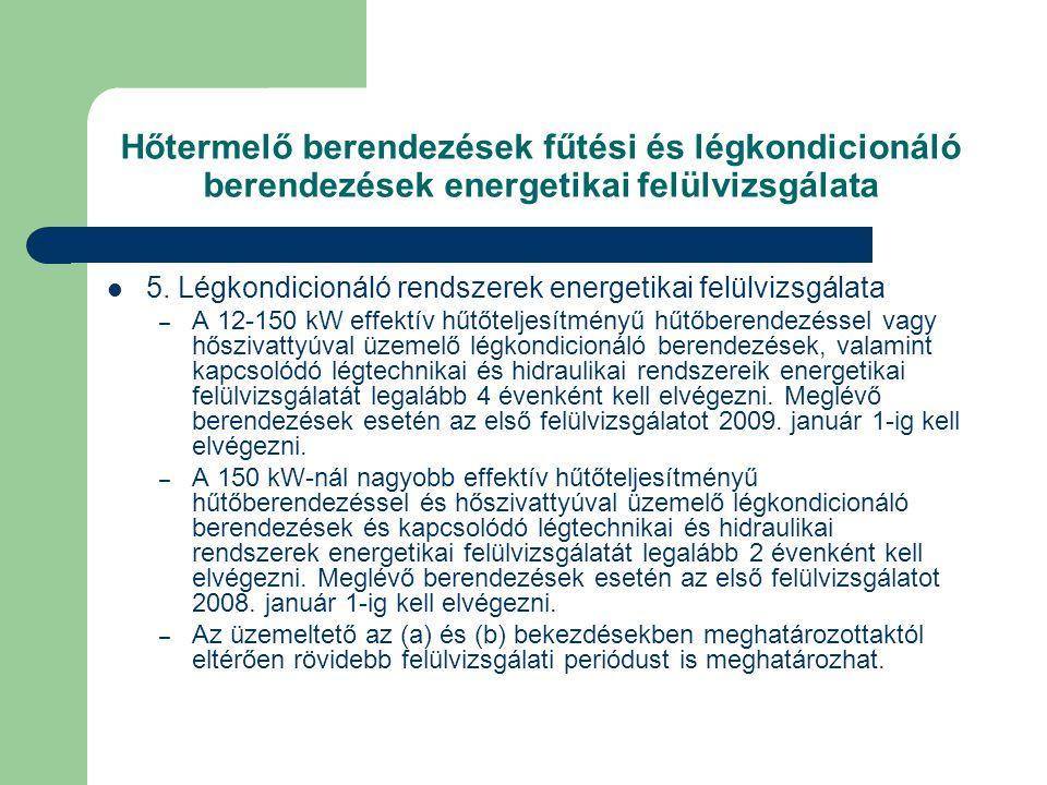 Hőtermelő berendezések fűtési és légkondicionáló berendezések energetikai felülvizsgálata  5. Légkondicionáló rendszerek energetikai felülvizsgálata