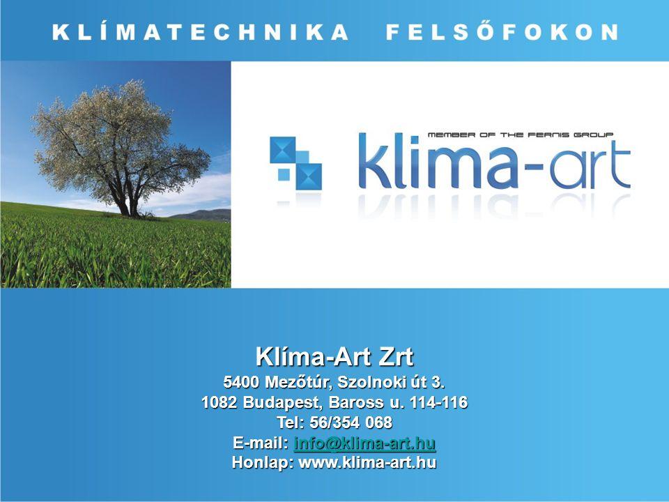 Klíma-Art Zrt 5400 Mezőtúr, Szolnoki út 3. 1082 Budapest, Baross u. 114-116 Tel: 56/354 068 E-mail: info@klima-art.hu info@klima-art.hu Honlap: www.kl