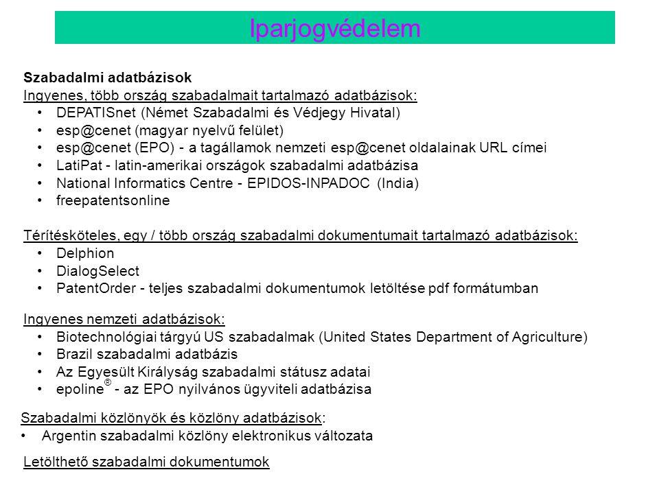Szabadalmi adatbázisok Ingyenes, több ország szabadalmait tartalmazó adatbázisok: •DEPATISnet (Német Szabadalmi és Védjegy Hivatal) •esp@cenet (magyar
