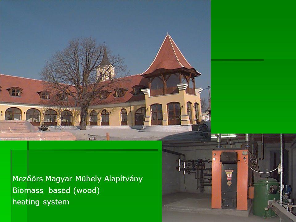 Mezőörs Magyar Mühely Alapítvány Biomass based (wood) heating system