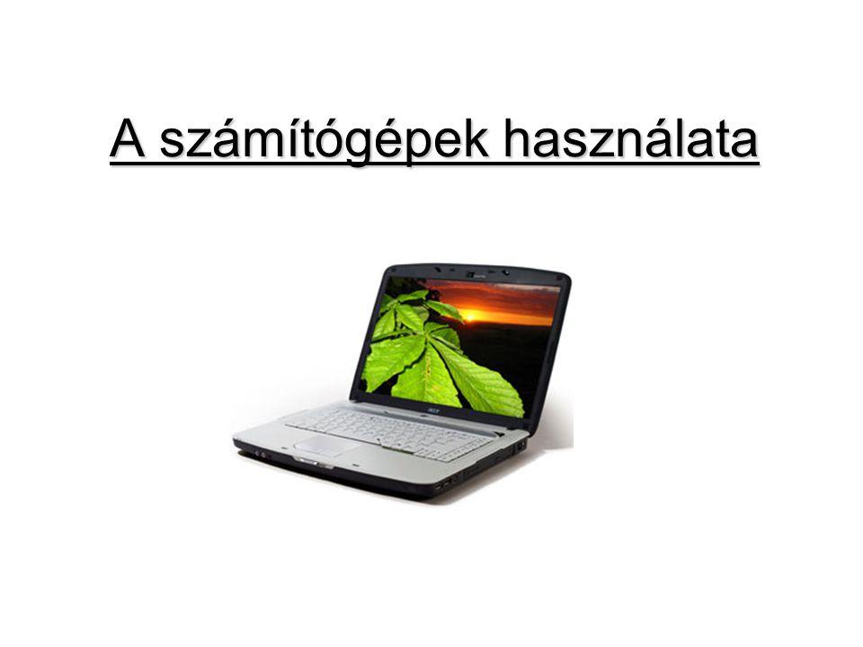 A számítógépek használata