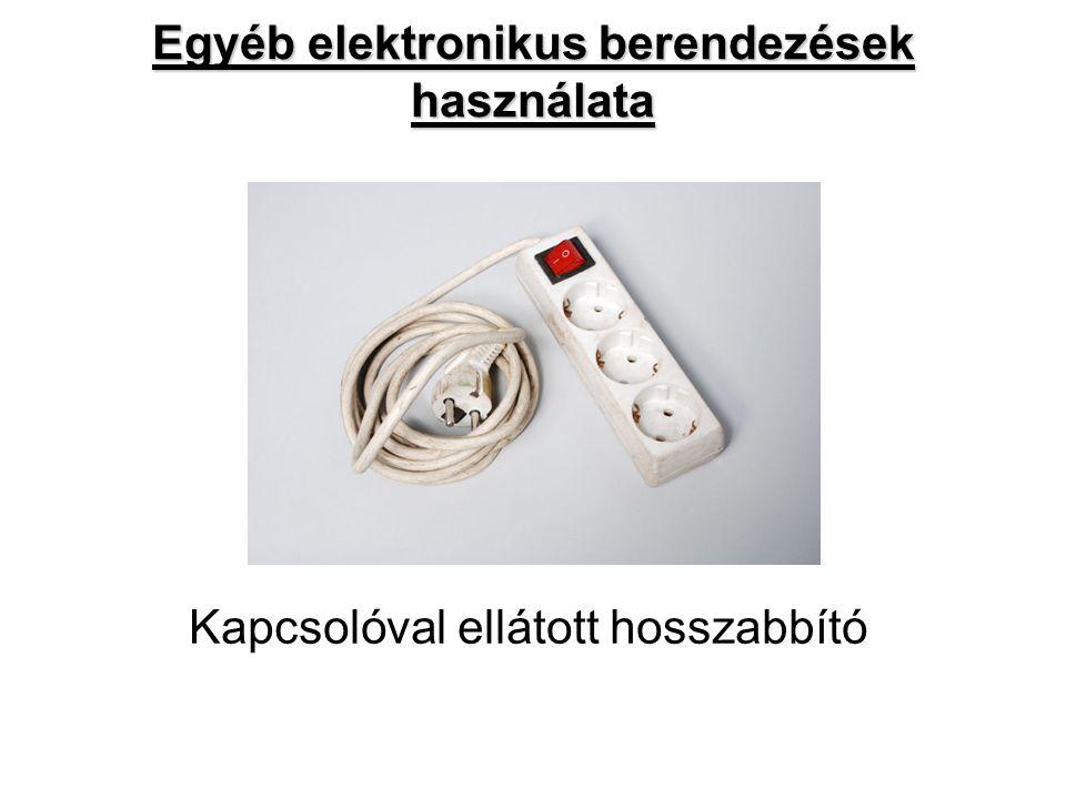 Egyéb elektronikus berendezések használata Kapcsolóval ellátott hosszabbító