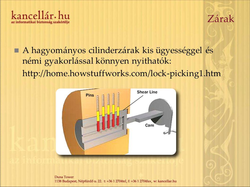 Zárak  A hagyományos cilinderzárak kis ügyességgel és némi gyakorlással könnyen nyithatók: http://home.howstuffworks.com/lock-picking1.htm