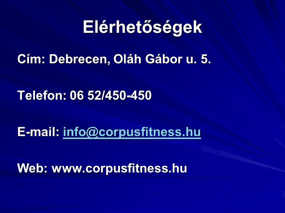 Elérhetőségek Cím: Debrecen, Oláh Gábor u. 5. Telefon: 06 52/450-450 E-mail: info@corpusfitness.hu info@corpusfitness.hu Web: www.corpusfitness.hu