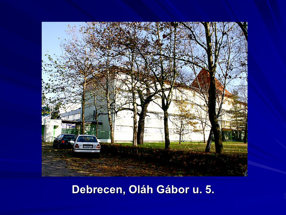 Debrecen, Oláh Gábor u. 5.