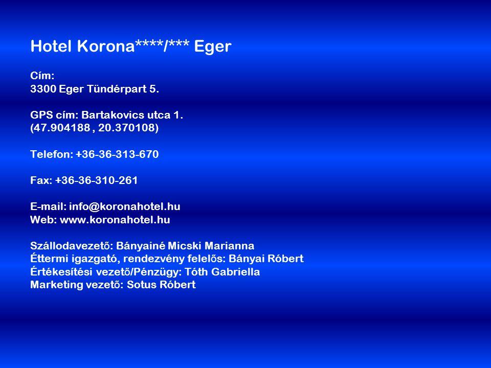 Hotel Korona****/*** Eger Cím: 3300 Eger Tündérpart 5.