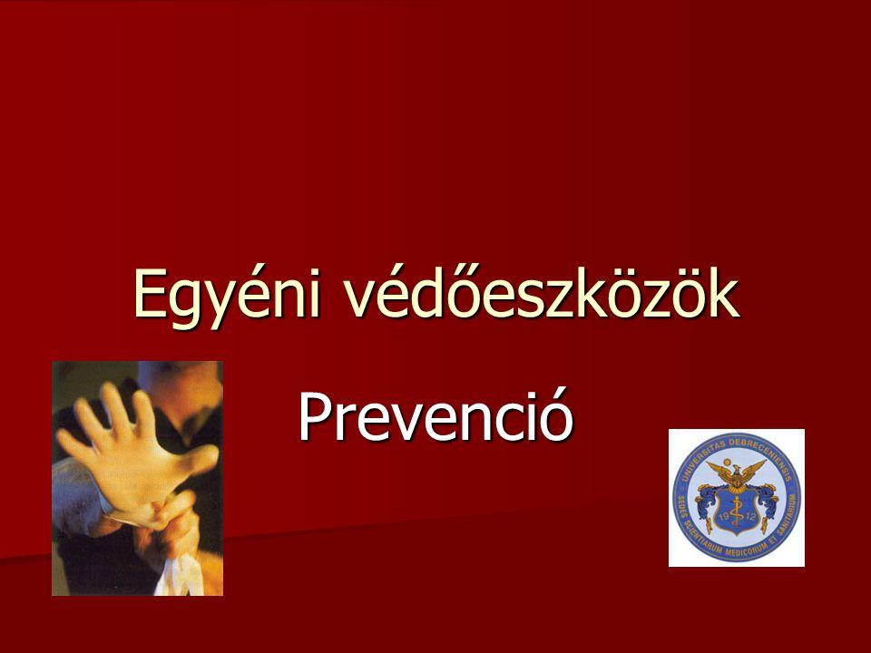Egyéni védőeszközök Prevenció