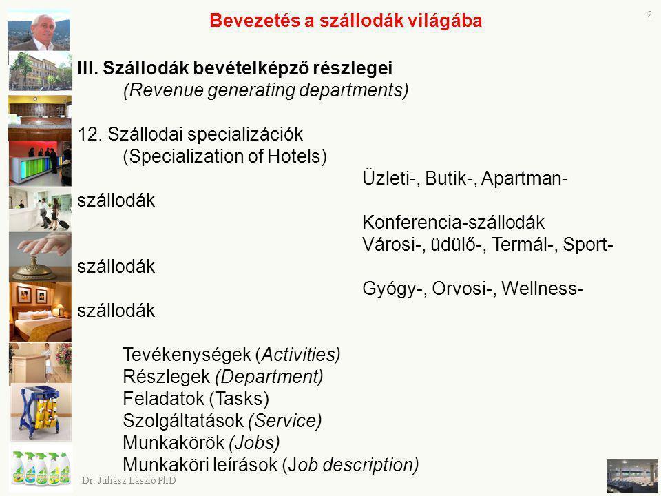 Bevezetés a szállodák világába III. Szállodák bevételképző részlegei (Revenue generating departments) 12. Szállodai specializációk (Specialization of