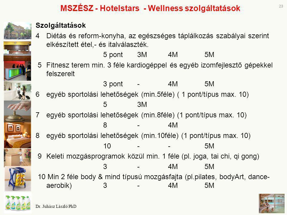 MSZÉSZ - Hotelstars - Wellness szolgáltatások Szolgáltatások 4Diétás és reform-konyha, az egészséges táplálkozás szabályai szerint elkészített étel,-