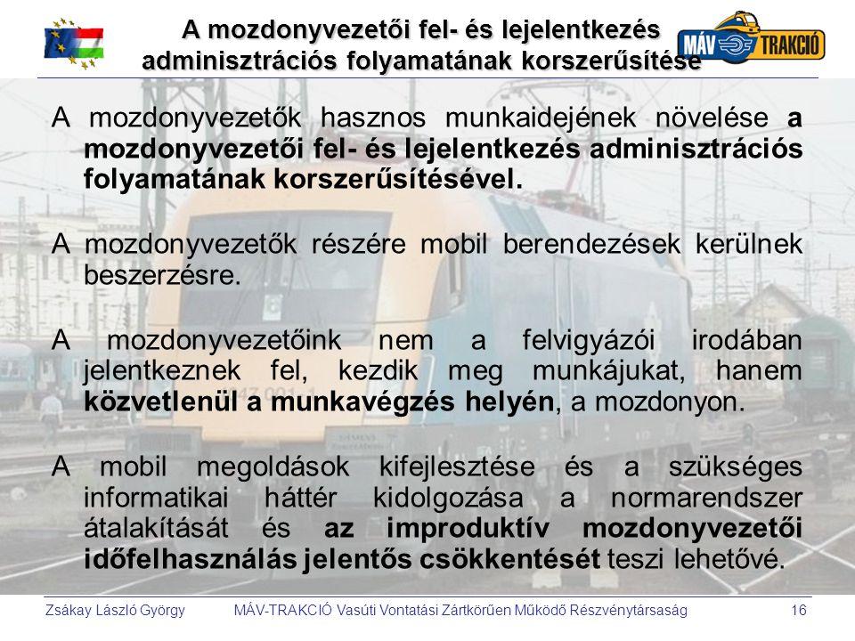 Zsákay László György MÁV-TRAKCIÓ Vasúti Vontatási Zártkörűen Működő Részvénytársaság16 A mozdonyvezetői fel- és lejelentkezés adminisztrációs folyamat