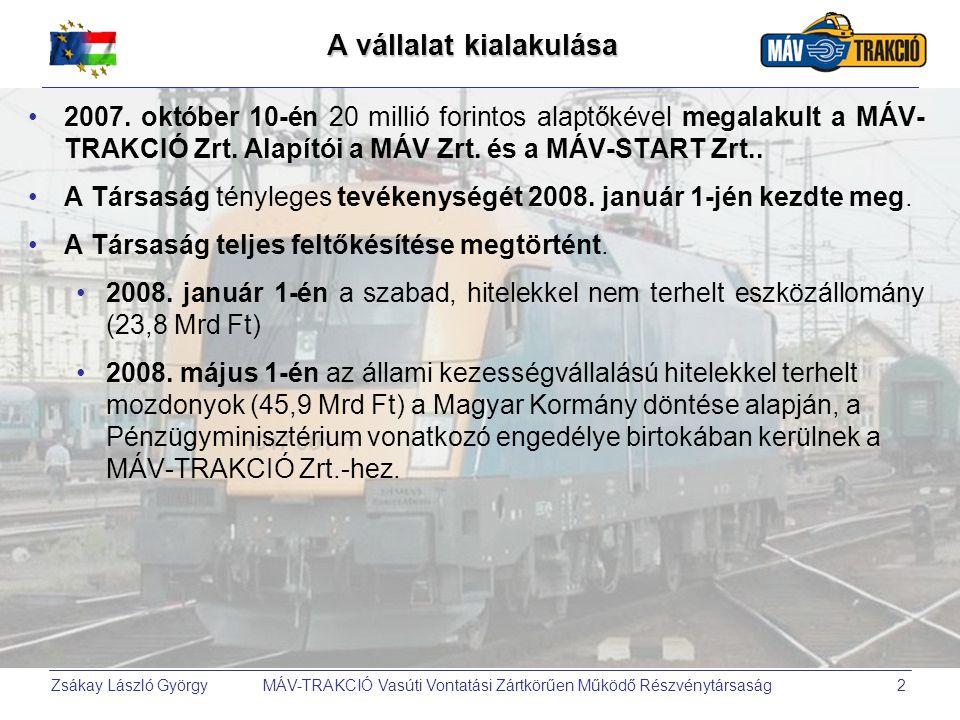 Zsákay László György MÁV-TRAKCIÓ Vasúti Vontatási Zártkörűen Működő Részvénytársaság2 A vállalat kialakulása •2007. október 10-én 20 millió forintos a