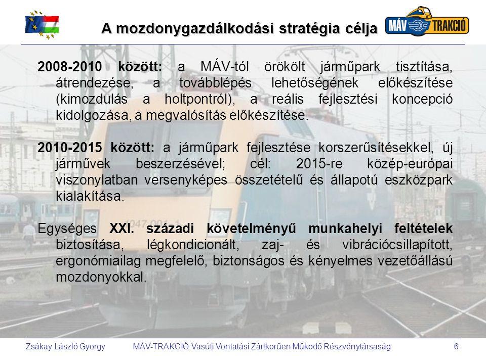 Zsákay László György MÁV-TRAKCIÓ Vasúti Vontatási Zártkörűen Működő Részvénytársaság7 A mozdonygazdálkodási stratégia alapelvei •A járműtípusok, altípusok számának csökkentése (28  7-11).
