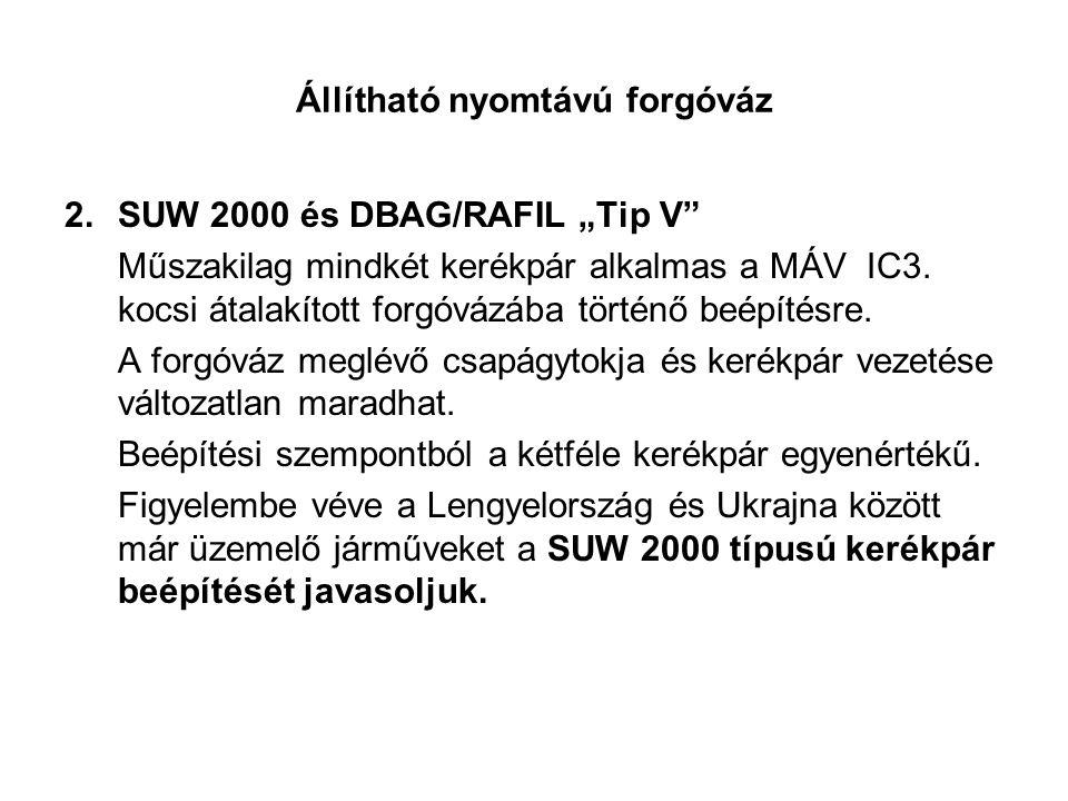 """Állítható nyomtávú forgóváz 2.SUW 2000 és DBAG/RAFIL """"Tip V"""" Műszakilag mindkét kerékpár alkalmas a MÁV IC3. kocsi átalakított forgóvázába történő beé"""