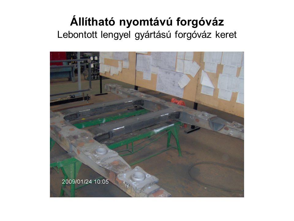 Állítható nyomtávú forgóváz Lebontott lengyel gyártású forgóváz keret